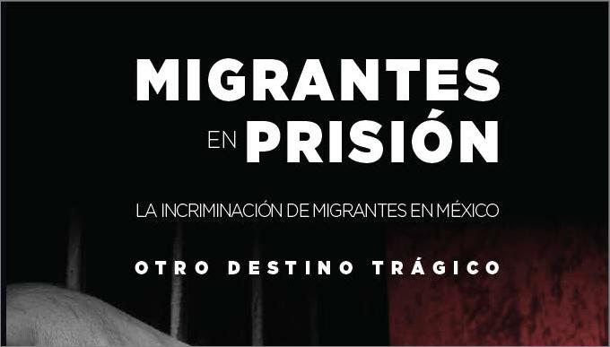 La incriminación de migrantes en México, otro destino trágico