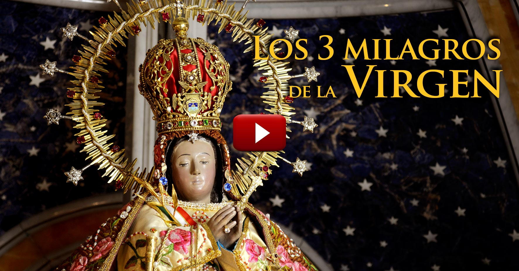 VIDEO Los 3 milagros de la Virgen del Pueblito