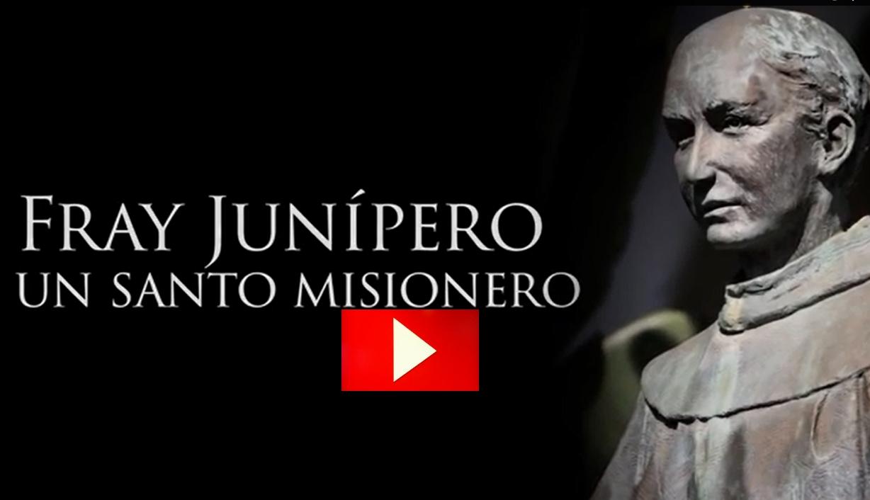 Fray Junípero Serra: un santo misionero