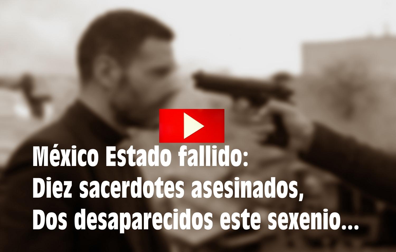 (VIDEO) México: Diez sacerdotes asesinados, dos desaparecidos este sexenio