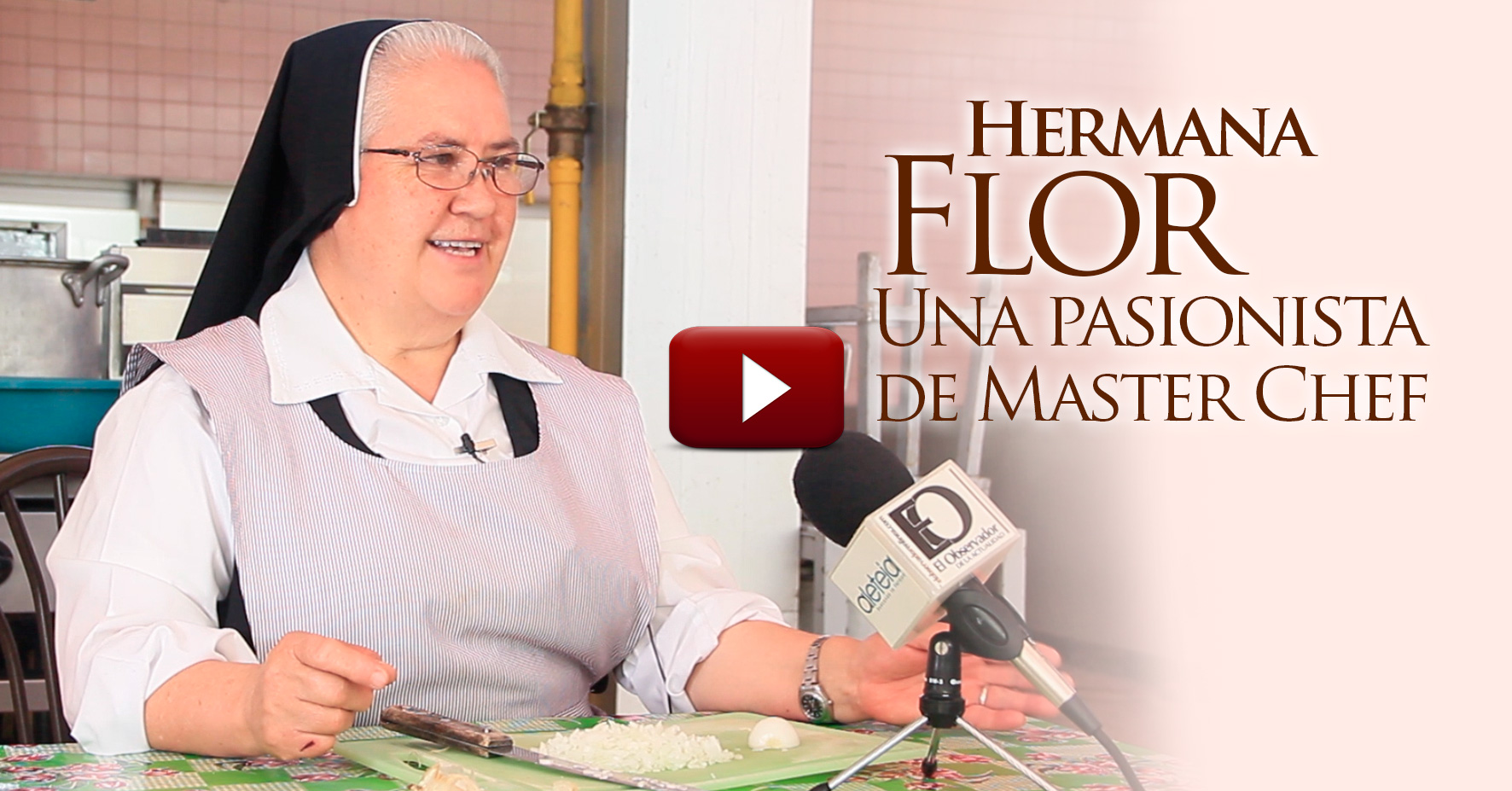 VIDEO Hermana Flor: una pasionista en Master Chef