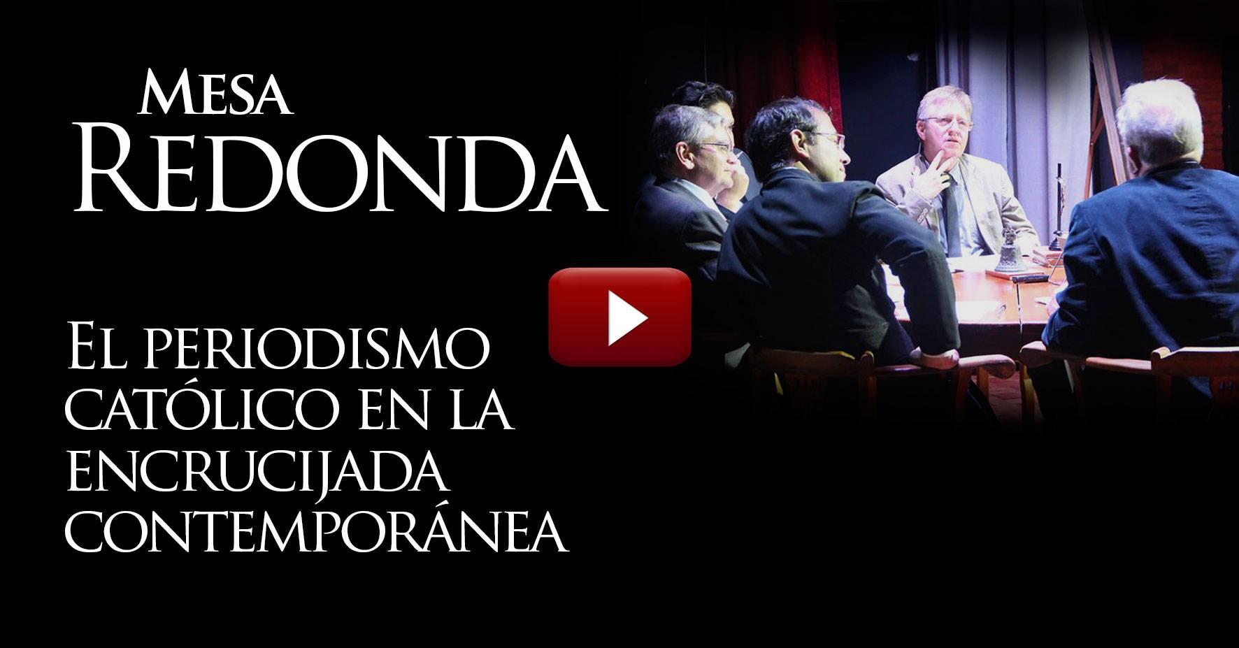 VIDEO Mesa Redonda: Periodismo Católico