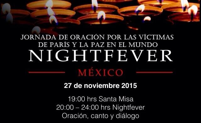 Nightfever México jornada de oración por las víctimas de París y la Paz en el mundo