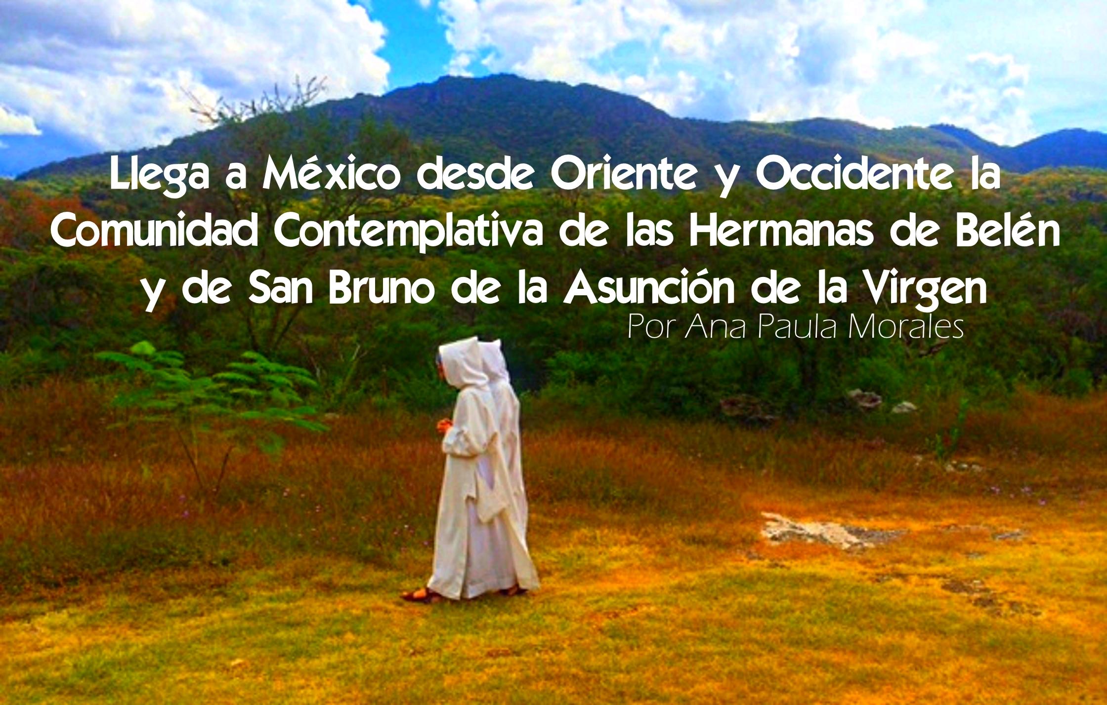 Llega a México desde Oriente y Occidente  Comunidad Contemplativa