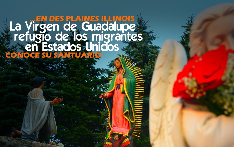 Virgen de Guadalupe refugio de migrantes en Estados Unidos