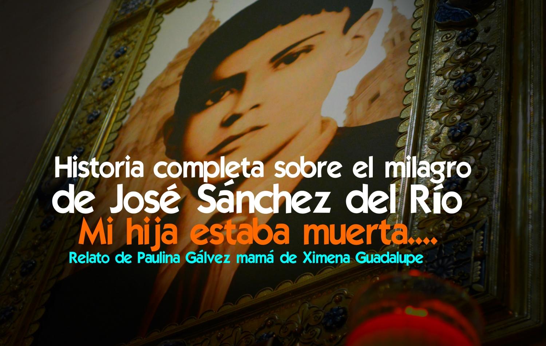 Historia completa sobre el milagro de José Sánchez del Río