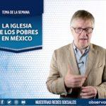 Reporte semanal con Jaime Septién (13 septiembre 2019) La iglesia de los pobres en México