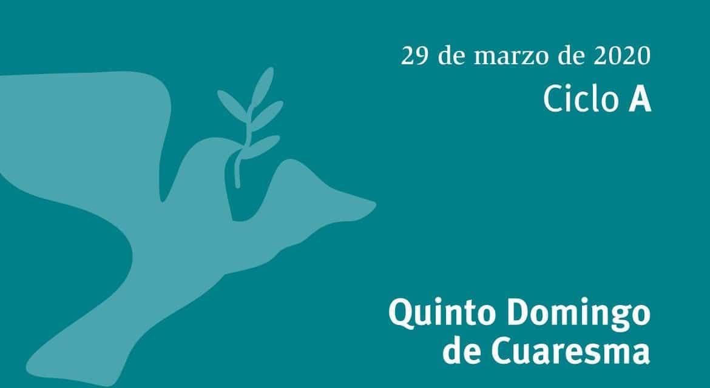 Eucaristía en tu casa: Quinto Domingo de Cuaresma, 29 de marzo