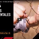 Derechos fundamentales – El Video del Papa 4 – Abril 2021